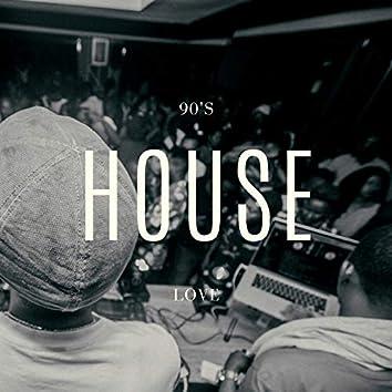 90's House Love