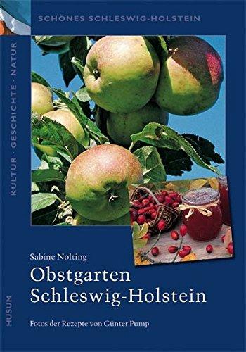 Obstgarten Schleswig-Holstein (Schönes Schleswig-Holstein: Kultur - Geschichte - Natur)