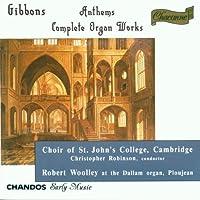 Gibbons;Organ Works+Anthems