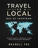 Travel Like a Local - Map of Khartoum: The Most Essential Khartoum (Sudan) Travel Map for Every Adventure