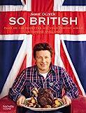 So British !: Plus de 130 raisons d'aimer la cuisine anglaise