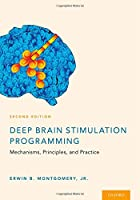 Deep Brain Stimulation Programming: Mechanisms, Principles, and Practice