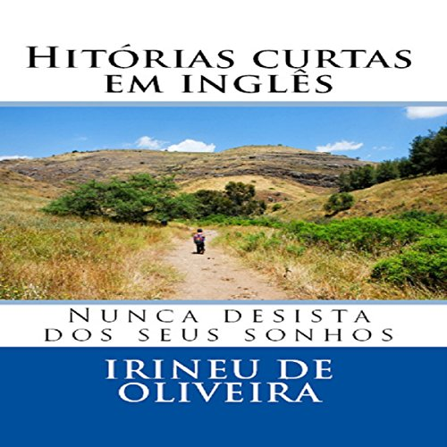 Histórias Curtas em Inglês: Nunca Desista dos Seus Sonhos [Short Stories in English: Never Give Up Your Dreams] audiobook cover art