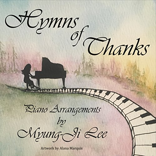 Hymns of Thanks:Piano Arrangem