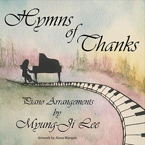 Hymns of Thanks:Piano Arrangem
