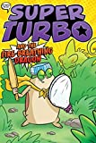 Super Turbo and the Fire-Breathing Dragon (5) (Super Turbo: The Graphic Novel)