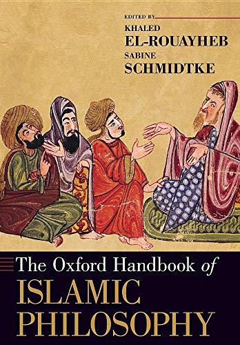 The Oxford Handbook of Islamic Philosophy (Oxford Handbooks)