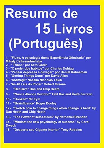 Resumo e Exercícios 15 Livros: Fluxo, A psicologia duma Experiência Otimizada, Tribos, O poder dos hábitos, As 48 Leis do Poder, Desperte seu Gigante interior, Pensar depressa e devagar, Brainfluence