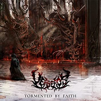 Tormented By Faith