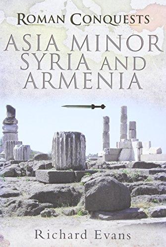 Asia Minor, Syria and Armenia (Roman Conquests)