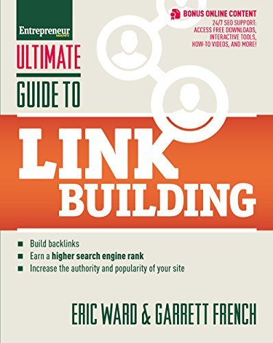 Ultimate Guide to Link Building: How to Build Backlinks, Authority and Credibility for Your Website, and Increase Click Traffic and Search Ranking (Ultimate Series)