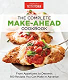 The Complete Make-Ahead Cookbook: From Appetizers to Desserts 500 Recipes You Can Make in Advance (The Complete ATK Cookbook Series)