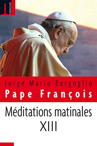 Méditation Matinales Tome XIII