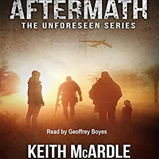 Aftermath     The Unforeseen Series, Book 2              By:                                                                                                                                 Keith McArdle                               Narrated by:                                                                                                                                 Geoffrey Boyes                      Length: 8 hrs and 23 mins     2 ratings     Overall 4.5
