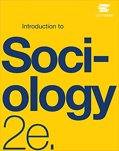 Compare Textbook Prices for Introduction to Sociology 2e by OpenStax paperback version, B&W 2nd Edition ISBN 9781593995843 by OpenStax