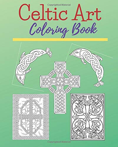 Celtic Art Coloring Book: 70 pictures, Pattern, Celtic Cross, Celtic Animals, Celtic Design and much more.