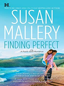 Finding Perfect (Fool's Gold Book 3) by [Susan Mallery]