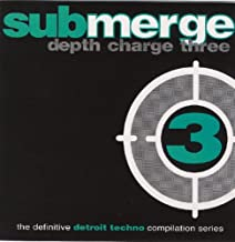 Depth Charge 3 (The Definitive Detroit Techno Compilation Series)