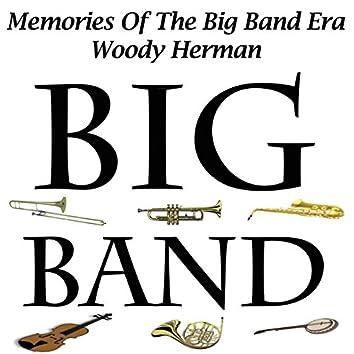 Memories Of The Big Band Era - Woody Herman