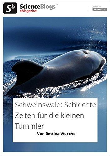 scienceblogs.de-eMagazine: Schweinswale - Schlechte Zeiten für die Kleinen Tümmler (scienceblogs.de-eMagazine 2017 7)