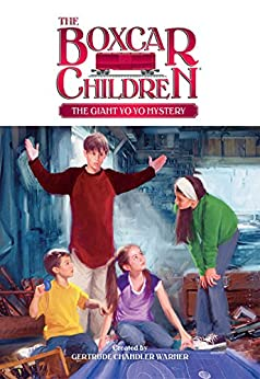 [Gertrude Chandler Warner]のThe Giant Yo-Yo Mystery (The Boxcar Children Mysteries Book 107) (English Edition)
