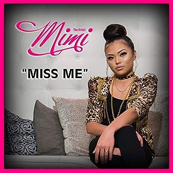 Miss Me (feat. MiMi The Artist)