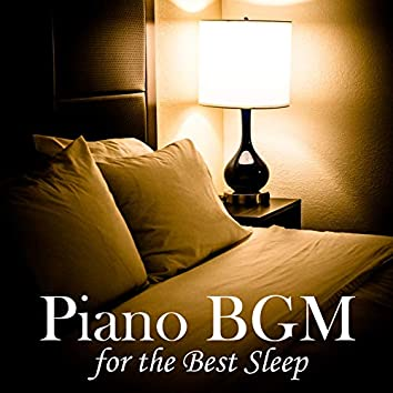 Piano BGM for the Best Sleep