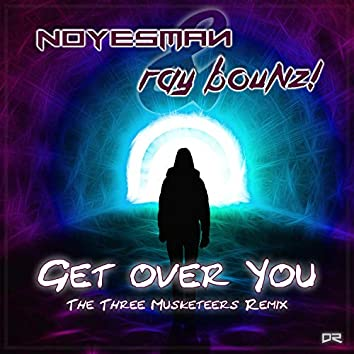 Get over You (The Three Musketeers Remix)