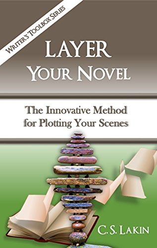 Layer Your Novel: The Innovative Method for Plotting Your Scenes ...