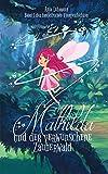Mathilda und der verwunschene Zauberwald: Band 1 der fantastischen Feengeschichten (Fantastische Feengeschichten)