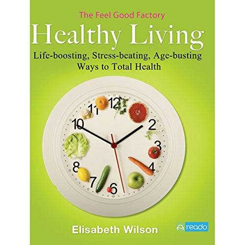 The Feel Good Factory on Healthy Living audiobook cover art