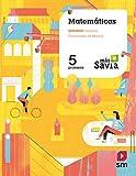 Matemáticas. 5 Primaria. Más Savia. Madrid (Spanish Edition)