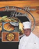 Recetas en Horno Holandés: libro de recetas al vapor y faciles