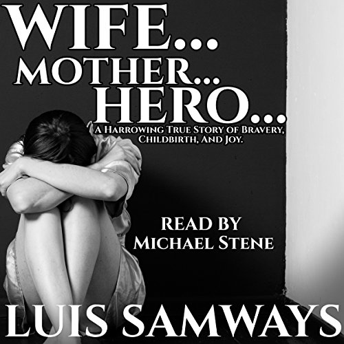Wife...Mother...Hero... cover art