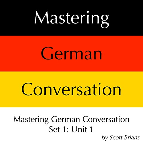 Mastering German Conversation Set 1: Unit 1 audiobook cover art