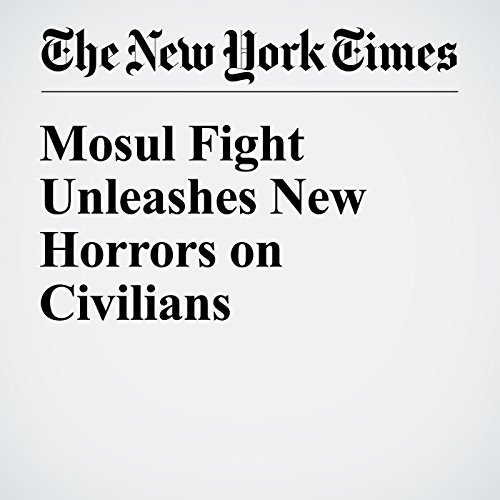 Mosul Fight Unleashes New Horrors on Civilians cover art