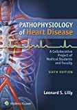 Pathophysiology of Heart Disease: A Collaborative Project of Medical Students and Faculty (English Edition)