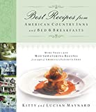 Best Recipes from American Country Inns and Bed & Breakfasts: More Than 1,500 Mouthwatering Recipes from 340 of America's Favorite Inns