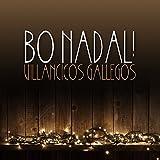 Bo Nadal! Villancicos Gallegos