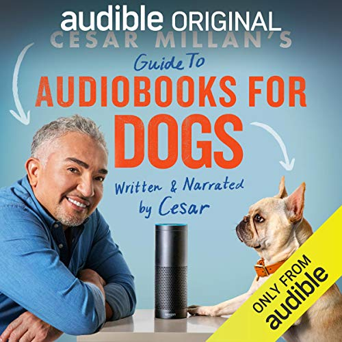 Cesar Millan's Guide to Audiobooks for Dogs                   By:                                                                                                                                 Cesar Millan                               Narrated by:                                                                                                                                 Cesar Millan                      Length: 47 mins     43 ratings     Overall 4.3