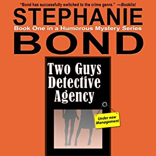 Two Guys Detective Agency                   By:                                                                                                                                 Stephanie Bond                               Narrated by:                                                                                                                                 Nan McNamara                      Length: 6 hrs and 35 mins     4 ratings     Overall 4.8