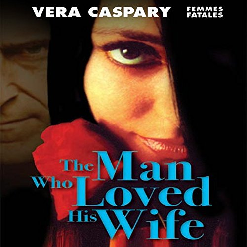 The Man Who Loved His Wife audiobook cover art
