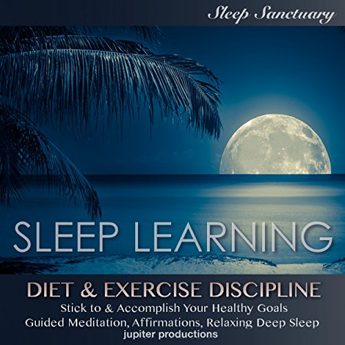 Diet & Exercise Discipline, Stick to & Accomplish Healthy Goals audiobook cover art