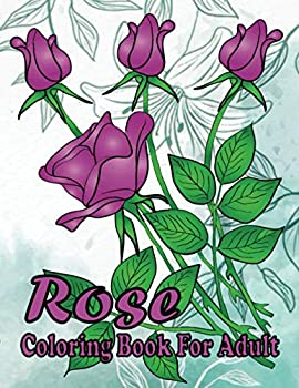 rose coloring book for adult   A unique 30 rose flower deasine coloring book for adults
