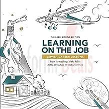 Learning on the Job: Jewish Career Lessons by Rabbi Menachem Mendel Schneerson Lubavitcher Rebbe (2016-08-02)