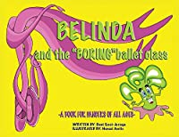 Belinda and the Boring Ballet Class