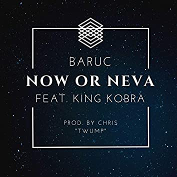 Now or Neva (feat. King Kobra)