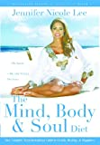 The Mind, Body & Soul Diet: Your Complete Transformational Guide to Health, Healing & Happiness (English Edition)