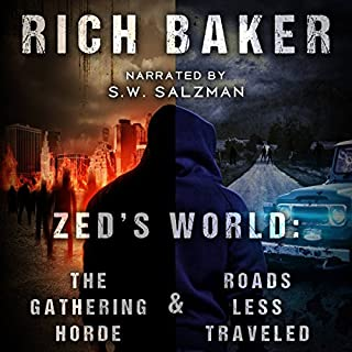 Zed's World     Books One and Two              By:                                                                                                                                 Rich Baker                               Narrated by:                                                                                                                                 S.W. Salzman                      Length: 6 hrs and 29 mins     3 ratings     Overall 4.3