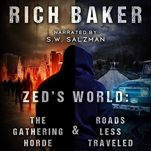 Zed's World     Books One and Two              By:                                                                                                                                 Rich Baker                               Narrated by:                                                                                                                                 S.W. Salzman                      Length: 6 hrs and 29 mins     47 ratings     Overall 4.2